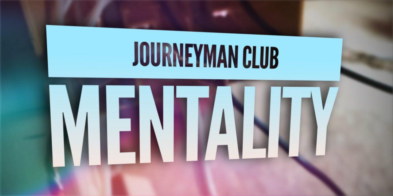 Removing the Journeyman Club Mentality
